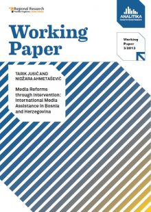 Media Reforms through Intervention: International Media Assistance in Bosnia and Herzegovina, 2013.