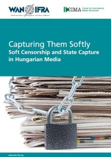 Capturing Them Softly: Soft Censorship and State Capture in Hungarian Media