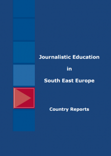 Journalistic Education in South East Europe