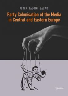 Party Colonisation of the Media in Central and Eastern Europe