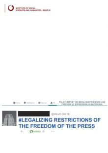 """Legalizing Restrictions of the Freedom of the Press"", a policy report of the Institute of Social Sciences and Humanities - Skopje"